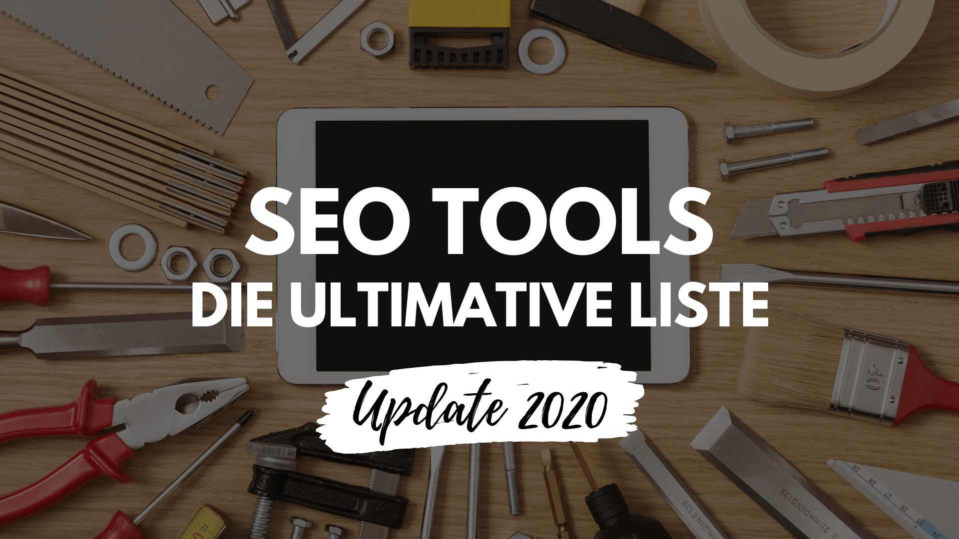 SEO Tools - Die Ultimative Liste